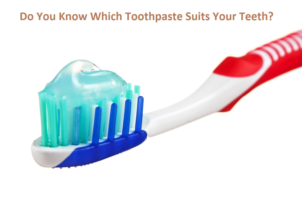 Do You Know Which Toothpaste Suits Your Teeth?