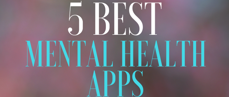 5 Best Mental Health Apps